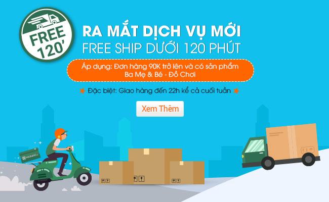 Ra Mắt dịch vụ mới, Free Ship dưới 120 phút