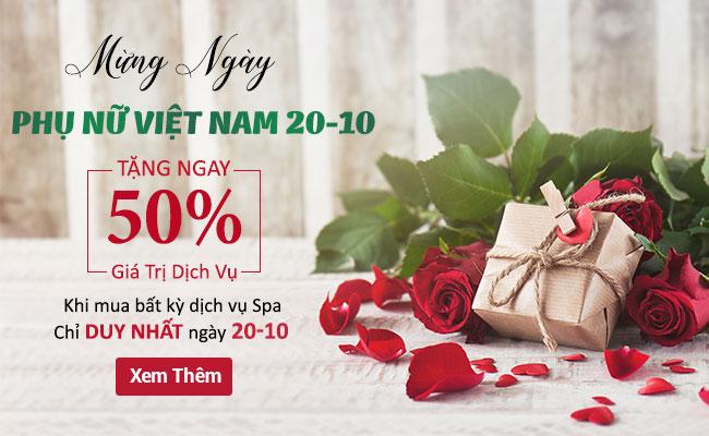 Mừng ngày phụ nữ Việt Nam 20/10 tặng ngay 50% giá trị dịch vụ