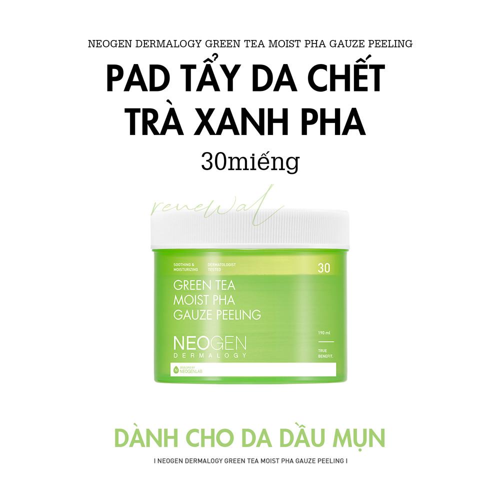 Pad Tẩy Da Chết Trà Xanh Neogen Dermalogy Green Tea Moist PHA Gauze Peeling 30 Miếng