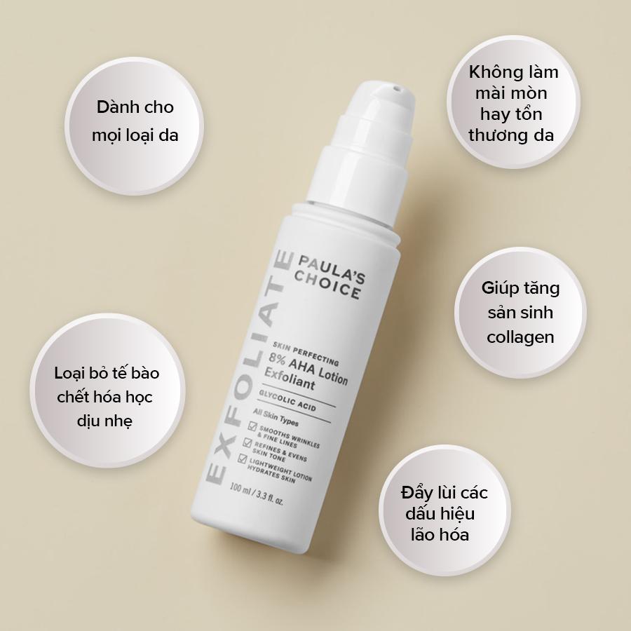 Tẩy Tế Bào Chết Paula's Choice Skin Perfecting 8% AHA Lotion có kết cấu dạng lotion dịu nhẹ, an toàn và không làm mài mòn hay tổn thương da nhờ công thức đột phá.